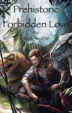 Prehistoric Forbidden Love - A Chris Pratt Fanfic by book_nerd356