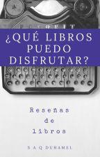 ¿Qué libros puedo disfrutar? by SimySRusher