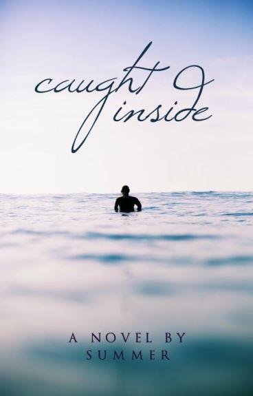 Caught Inside