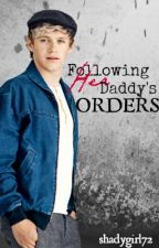 Following Her Daddy's Orders { Niall Horan } - ON HOLD - by shadygirl72