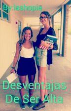 Desventajas de ser Alta by lashopia