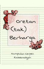 Oretan (tak) Berharga by Rasdianaisyah