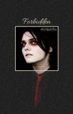Forbidden [A Gerard Way/MCR/Vampire FanFic] by SkeleBri