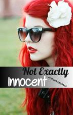 Not Exactly Innocent (On Hold) by OneFunnyMonkey