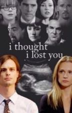 I thought I lost you by YoureAllMundies