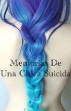 Memorias de una chica suicida. by RxBxDx