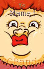 Yo Mama Jokes by OGPanda
