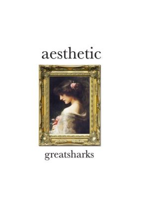 Aesthetic by greatsharks