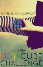 The Rubix Cube Challenge (On Hold) by RubixCube89201