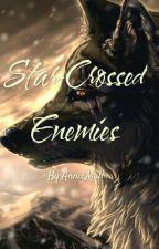 Star-Crossed Enemies by AnnieMall
