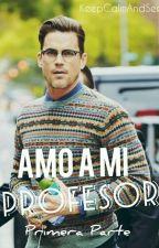 Amo a mi profesor. Primera Parte. by KeepCalmAndSee