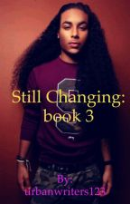 Still changing by urbanwriters123