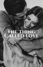 The thing called love by Paper_War
