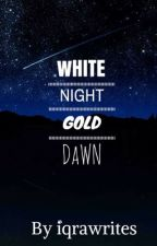 White Night Gold Dawn: narratives from the soul by iqrawrites