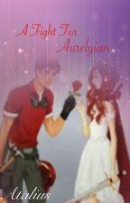 A fight for Aureylian - A MindCrack fanfiction by Atalius