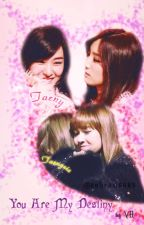 [LONGFIC-TAENYSIC] You are my destiny by anhram0689
