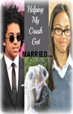 Helping My Crush Get MARRIED... (Short Story) {Completed} by AuthorDiamondDior