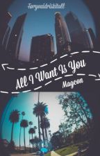 All I Want Is You • Old Magcon by foryouidriskitall