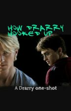 How Drarry Hooked Up by potteruh