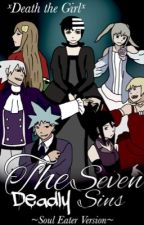 The Seven Deadly Sins~ Soul Eater Version by Peaches81105