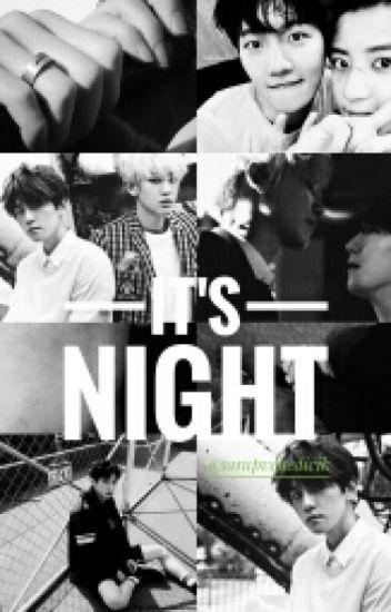 It's Night