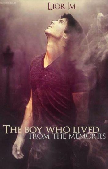 The boy who lived from the memories