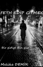 FETH EDİP GİTMEK by m_demir