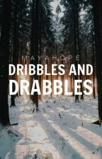 Dribbles and Drabbles by plaintively
