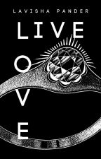 Love or Live by Lavisha_Pander