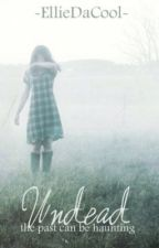 Undead {First Book In The Undead Series} by EllieDaCool