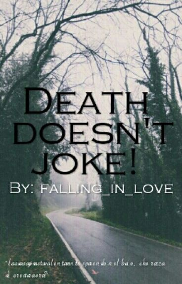 Death doesn't joke. by Falling_in_love