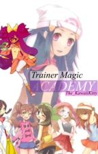 Trainer Magic Academy [Pokémon Fanfic] by the_KawaiiKitty