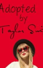 Adopted by Taylor Swift by prettygirlf0rever26