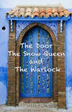The Door The Snow Queen and The Warlock by JennySuciadi