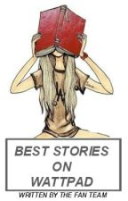 Best Stories On Wattpad by TheFanTeam