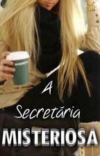 A Secretária Misteriosa by A_MisteriousPerson