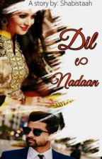 Dil e naadan #MissionDesi by Shabistaah