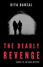 The Deadly Revenge by DiyaBansal