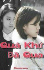 Quá Khứ Đã Qua (EunYeon / JiJung ) by tieuacma