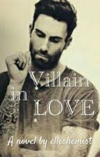Villain In Love by ellechemist