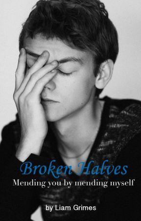Broken Halves - Mending you by mending myself (Newtmas) by SoreyShepherd