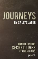 Journeys by SecretLivesOfAmericans