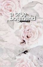 tns: a true boyfriend by queencandi