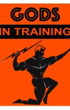 Gods in Training by Daytonius