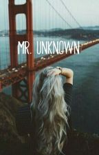 Mr. Unknown by Wowyouknow69