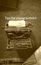 Tips for young authors by FaithAddington