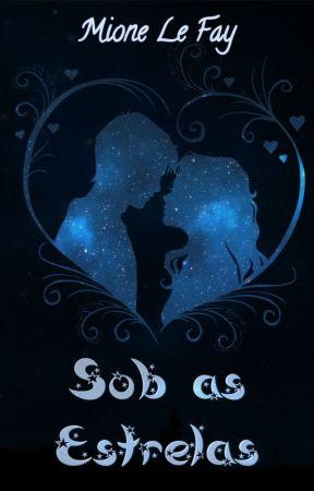 Sob as Estrelas by MioneLeFay