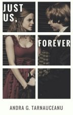 Just Us, Forever - Romione by AndraTarnauceanu
