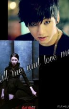 Kill me and love me (bts Jungkook fanfic) by 4mexo123