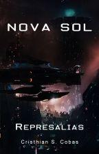 Nova Sol - Represalias {EN CURSO} Libro 2 by ChrisCobas